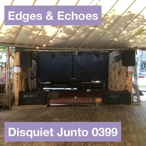 Disquiet Junto Project 0399: Edges & Echoes