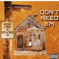 King Lite X Stacks G - Don't Need Em