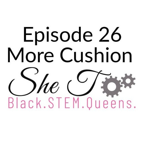 Episode 26: More Cushion