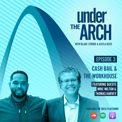 Under The Arch Ep. 3 Cash Bail & The Workhouse ft. Mike Milton And Thomas Harvey