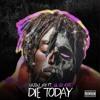Download Die Today (feat. Lil Uzi Vert) {Prod. Cassius Jay} Mp3