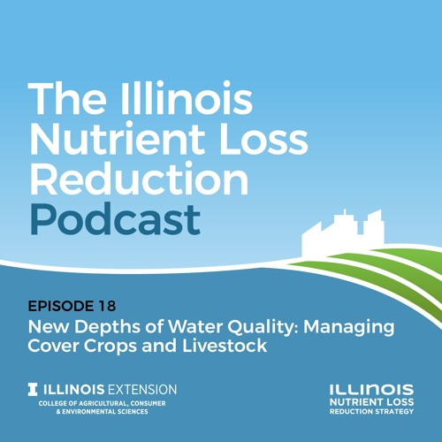 Episode 18 | New Depths of Water Quality: Managing Cover Crops and Livestock