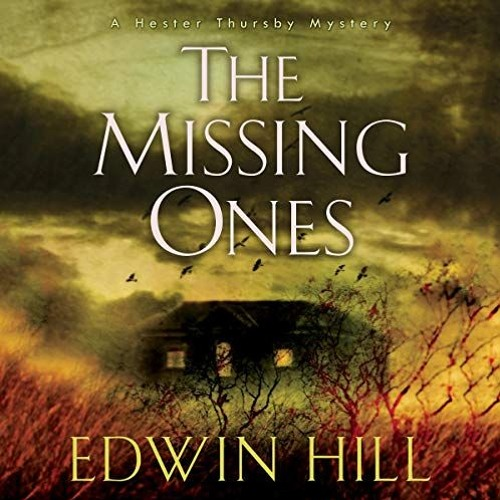 The Missing Ones by Edwin Hill from Highbridge Audio