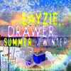 SUMMER 2 WINTER - Eayzie, Drawer