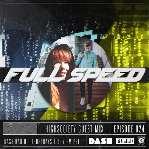 FULL SPEED EPISODE 024 - HIGHSOCIETY