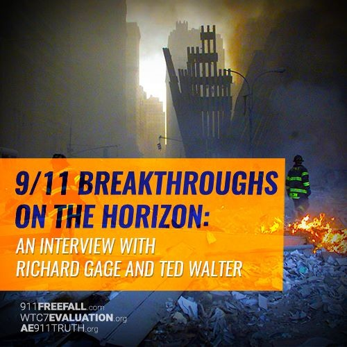 9/11 Breakthroughs on the Horizon: An Interview with Richard Gage and Ted Walter