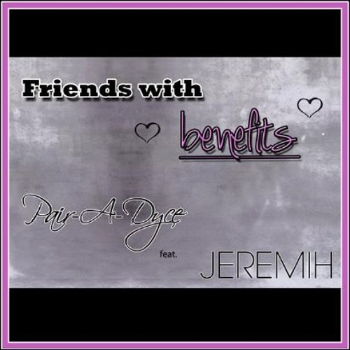 Friends With Benefits feat. Jeremih