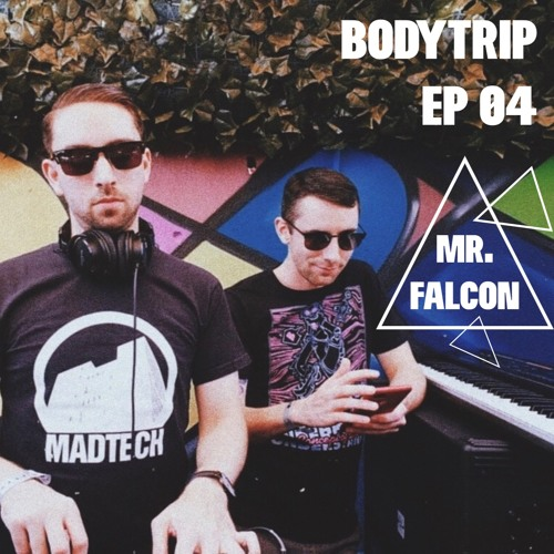 Bodytrip EP 04 w/ Mr.Falcon
