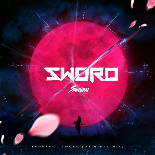 SAMURAI - Sward (original Mix)