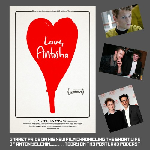 """Love, Antosha"" Director Garret Price"