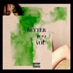 BETTER W/O YOU FEAT. SHINO (PROD BY SHINO)