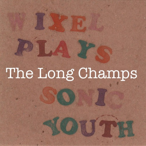 Wixel plays Sonic Youth - Expressway To Yr Skull (Long Champs Bonus Beats)