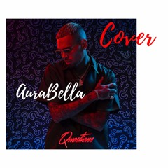 Chris Brown - Questions (Cover by AuraBella)