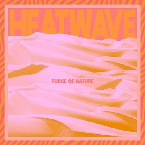 Force of Nature: Heatwave by Matoma | Free Listening on