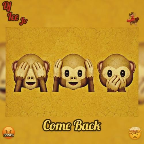 DJ Ice Jo •{Come Back}•