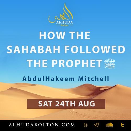 How The Sahabah Followed The Prophet ï·º