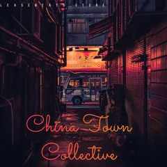 China Town COLLECTIVE [FREE BEAT LEASES @ LEASEBEATS.STORE]