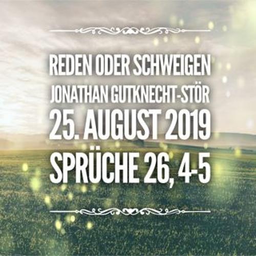 Jonathan Gutknecht-Stöhr - Reden oder Schweigen? - 25.08.2019