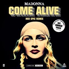Madonna - Come Alive (HV2 Epic Remix)