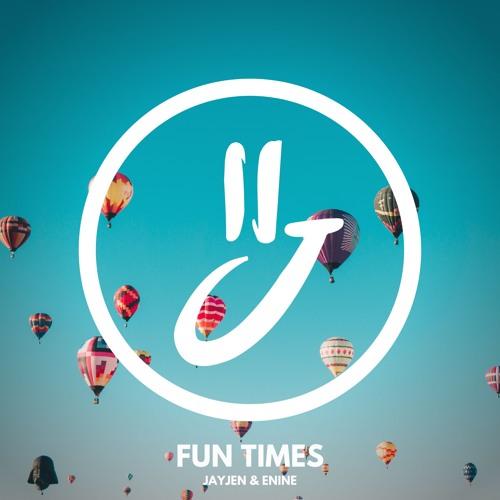 JayJen & Enine - Fun Times