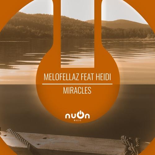 Melofellaz Feat. Heidi - Miracles (nuOn ORANGE)