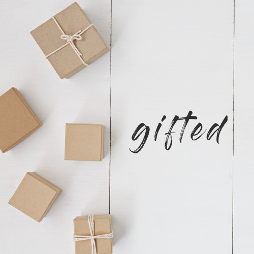 Gifted - Divine Gifts for a Divine Purpose