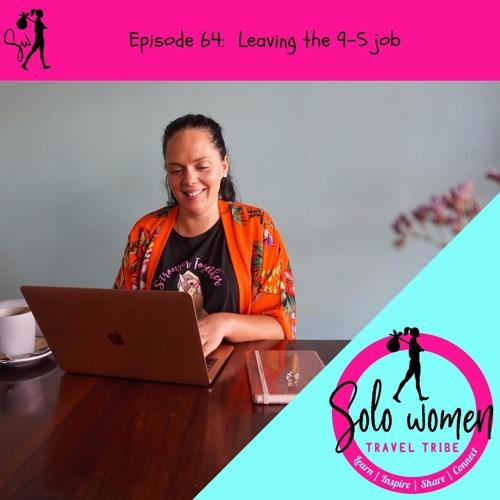 064: Leaving the 9 - 5 job