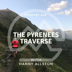 The Pyrenees Traverse with Hanny Allston - 700km running