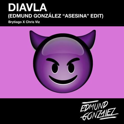 """Brytiago X Chris Viz - Diavla (Edmund González """"Asesina"""" Edit)"""