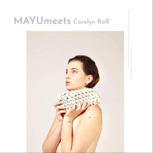 Mayumeets Carolyn Raff