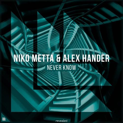 Niko Metta & Alex Hander - Never Know [FREE DOWNLOAD]