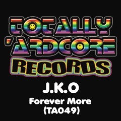 J.K.O - Forever More (TA049) - OUT 4.10.19