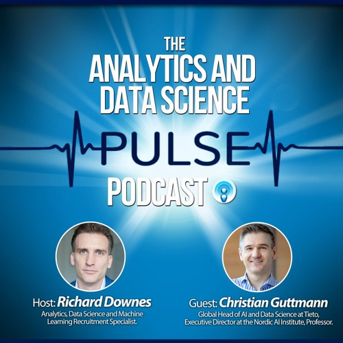 Analytics And Data Science Pulse - #004. Q&A With Christian Guttmann of Tieto