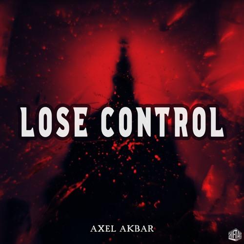 Axel Akbar - Lose Control