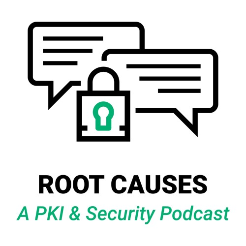 Root Causes 1-34: Shadow IT and PKI