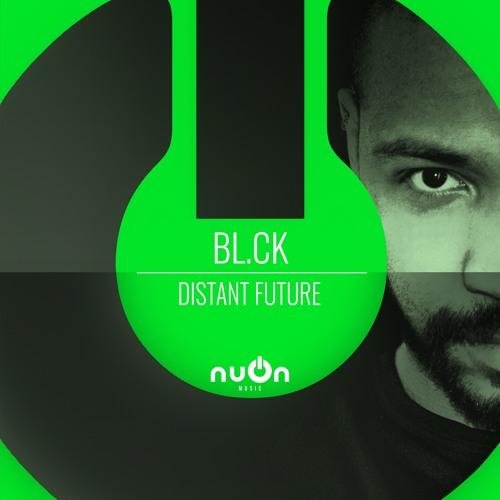 BL.CK - Distant Future (nuOn GREEN)