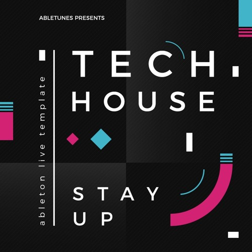"""Tech House Ableton Live Template """"Stay Up"""""""