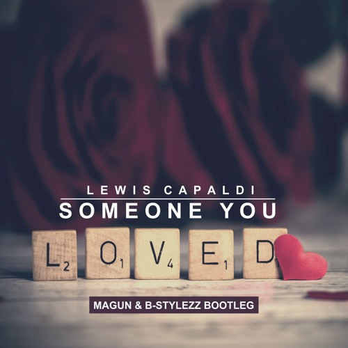 Lewis Capaldi - Someone You Loved (Magun & B - Stylezz Extended Bootleg)