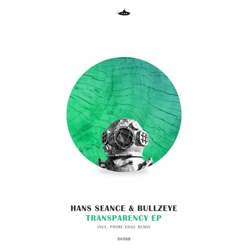 Hans Seance & Bullzeye - Transparency EP