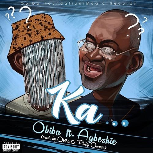 Obiba - Ka (ft. Agbeshie)