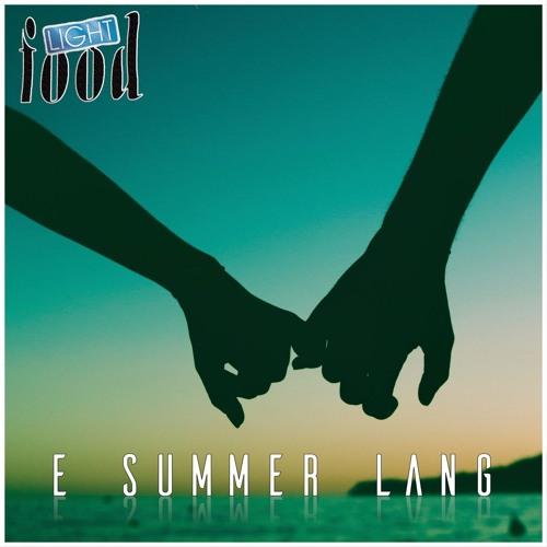 Light Food - Liechti Choscht - 02 - E Summer Lang 2