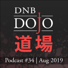 DNB Dojo Podcast #34 - Aug 2019