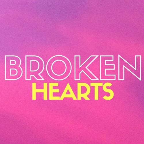 Broken Hearts 7 - 22 - 19