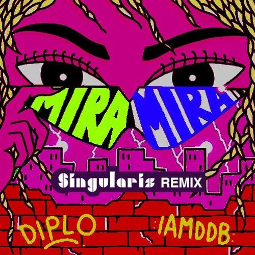 Diplo feat. IAMDDB - Mira Mira (Singularis Remix)