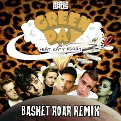 Green Day, Katy Perry - Basket Roar(Bonanza Bros Remix Mashup) ★FREE DOWNLOAD★ 180BPM