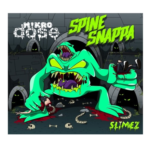 Slimez  - Spine Snappa feat. Atarii (M!krodose Remix)