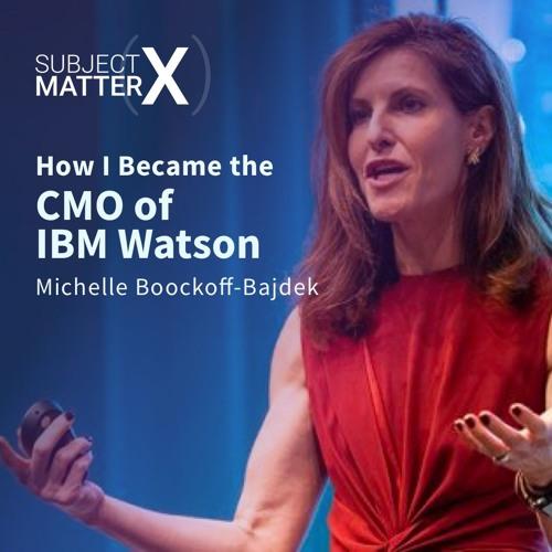 #014: CMO of IBM Watson, Michelle Boockoff-Bajdek