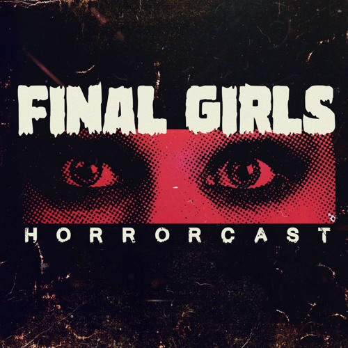 Final Girls Ep 142: The Nightmare Ends!