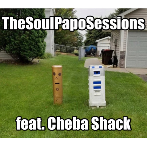 The SoulPapoSessions Feat. Cheba Shack