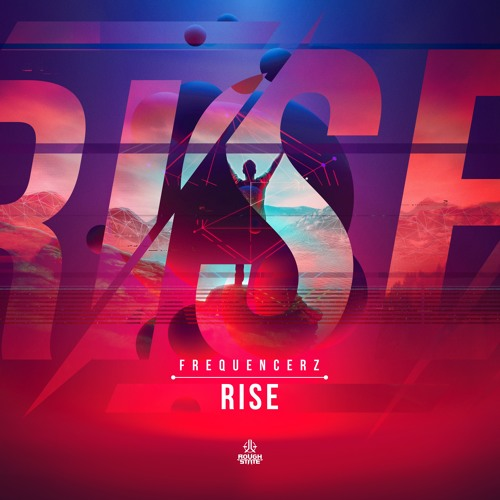 Frequencerz - Rise (OUT NOW)